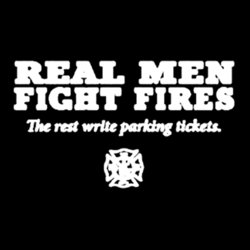 Real Men Fight Fires