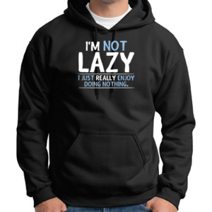 I'm Not Lazy - Adult 50/50 Blend Hoodie