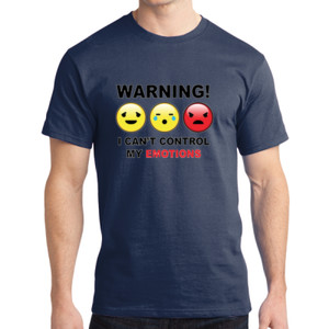 Warning- Emotions - Adult Soft Cotton T