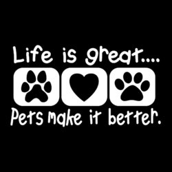 Life Is Better With Pets
