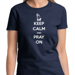 Keep Calm Pray On Ladies T Thumbnail