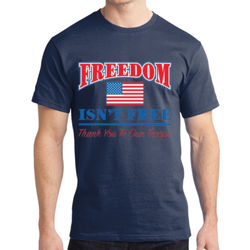 Freedom isn't Free  - Adult Soft Cotton T Thumbnail