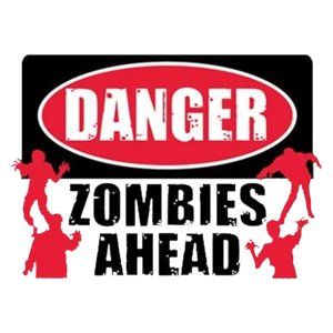 Danger Zombies Ahead