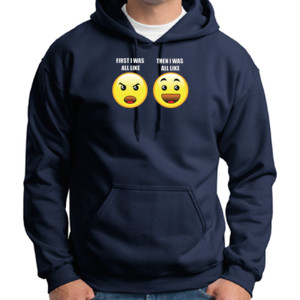 First I Was Like - Adult 50/50 Blend Hoodie