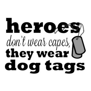 Heroes Dont Wear Tags