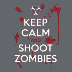 Keep Calm and Shoot Zombies Design