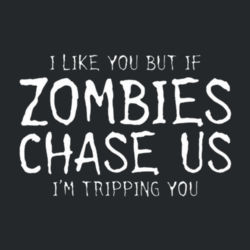 If Zombies Chase Us Ladies T Design