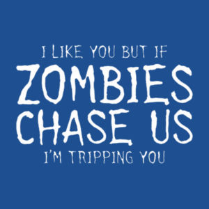 If Zombies Chase Us Hoodie Design
