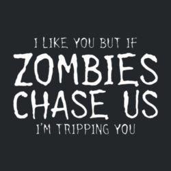 If Zombies Chase Us Juniors V Design