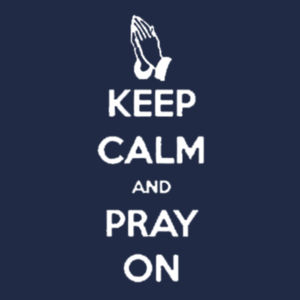 Keep Calm Pray On Ladies T Design