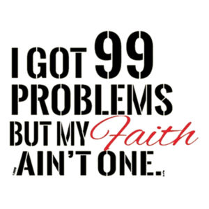 99 Problems T-Shirt Design