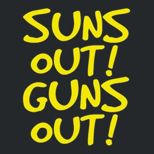 Sun's Out Guns Out T-Shirt Design