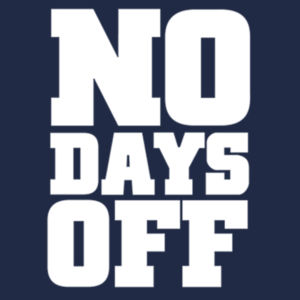 No Days Off T-Shirt Design