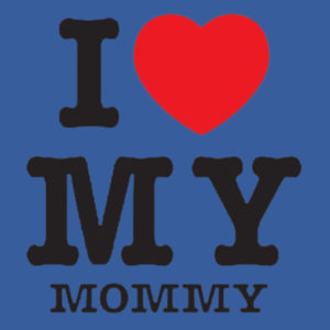 I Love Mommy Infant Design