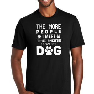 The More People I Meet I Love My Dog 1 (White) - Unisex Favorite 50/50 Blend T-Shirt Thumbnail