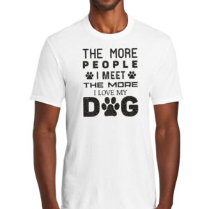 The More People I Meet I Love My Dog 1 (Black) - Unisex Favorite 50/50 Blend T-Shirt Thumbnail