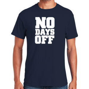 No Days Off T-Shirt Thumbnail
